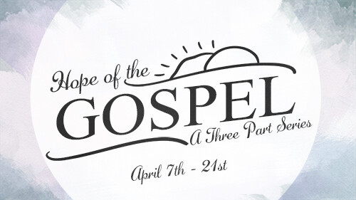 Series: Hope of the Gospel