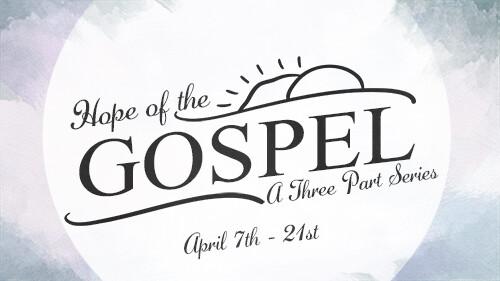 Series: Hope of the Gospel
